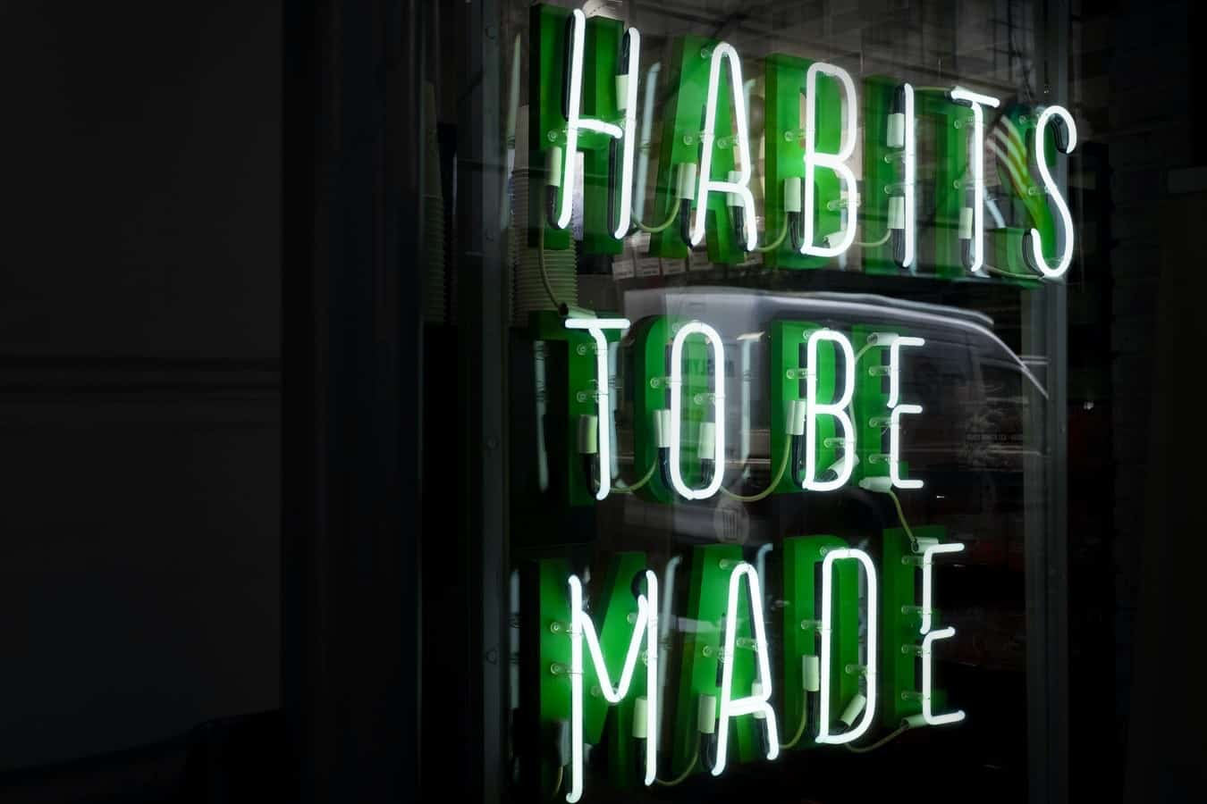 habits-to-be-made-neon-sign